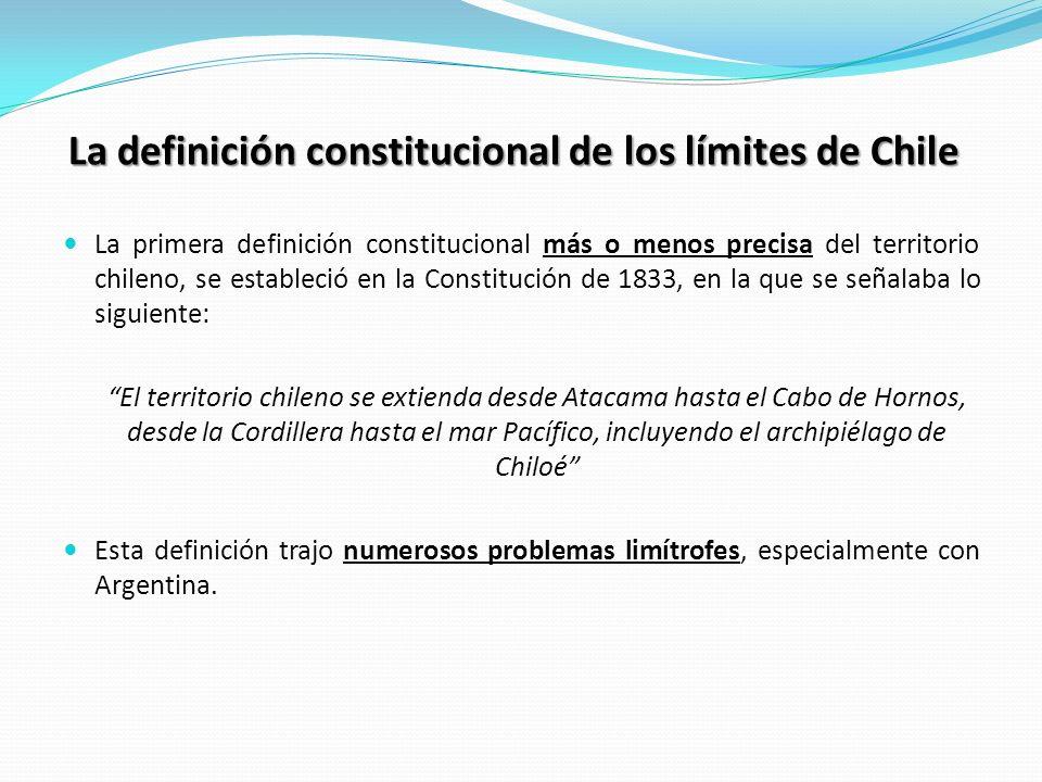 La definición constitucional de los límites de Chile La primera definición constitucional más o menos precisa del territorio chileno, se estableció en