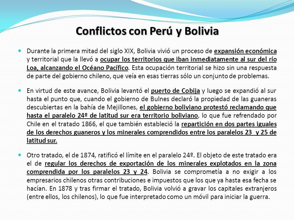 Conflictos con Perú y Bolivia Durante la primera mitad del siglo XIX, Bolivia vivió un proceso de expansión económica y territorial que la llevó a ocu