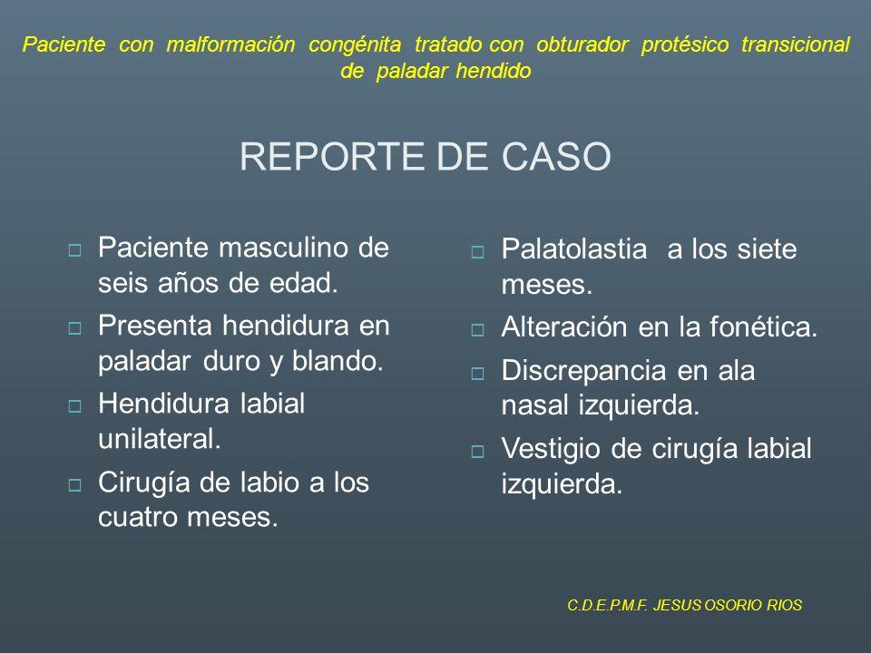 REPORTE DE CASO Paciente masculino de seis años de edad.