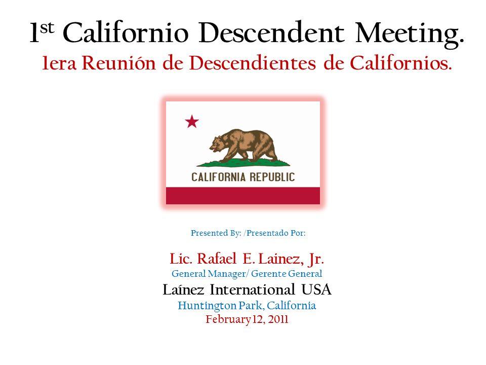 1 st Californio Descendent Meeting. 1era Reunión de Descendientes de Californios.