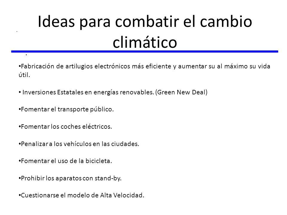 Ideas para combatir el cambio climático. Fabricación de artilugios electrónicos más eficiente y aumentar su al máximo su vida útil. Inversiones Estata