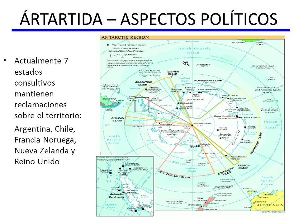 ÁRTARTIDA – ASPECTOS POLÍTICOS Actualmente 7 estados consultivos mantienen reclamaciones sobre el territorio: Argentina, Chile, Francia Noruega, Nueva