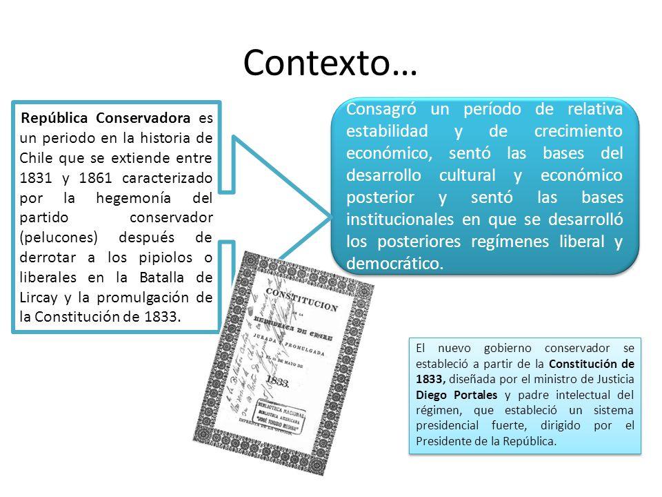 Contexto… Consagró un período de relativa estabilidad y de crecimiento económico, sentó las bases del desarrollo cultural y económico posterior y sentó las bases institucionales en que se desarrolló los posteriores regímenes liberal y democrático.