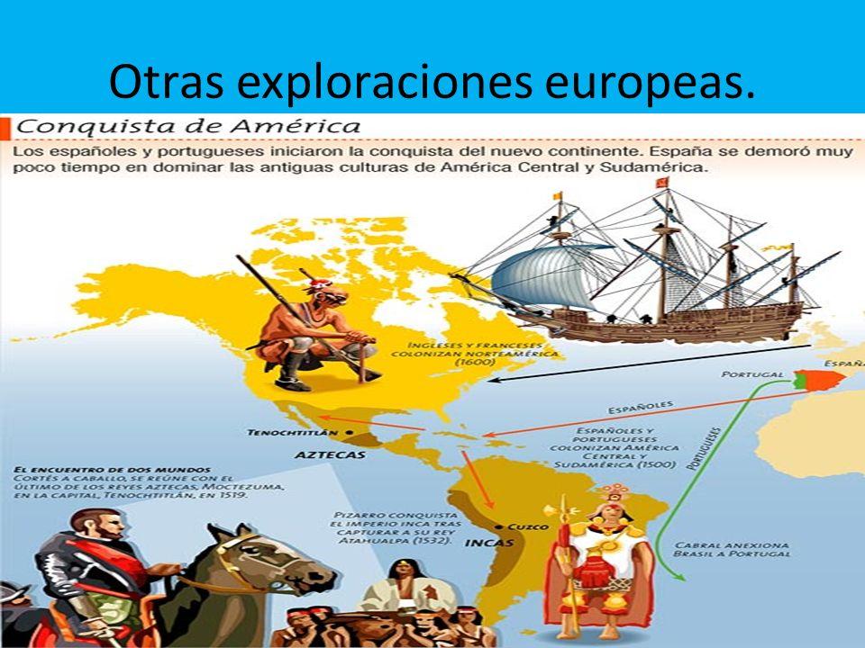 Otras exploraciones europeas.