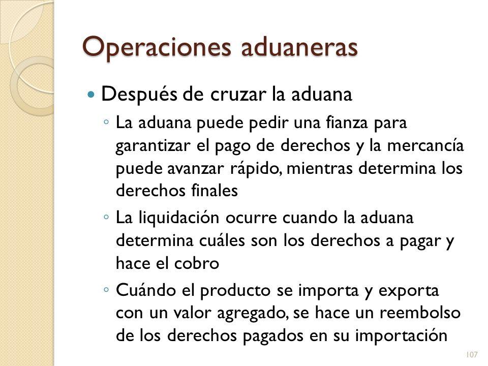 Operaciones aduaneras Después de cruzar la aduana La aduana puede pedir una fianza para garantizar el pago de derechos y la mercancía puede avanzar rá