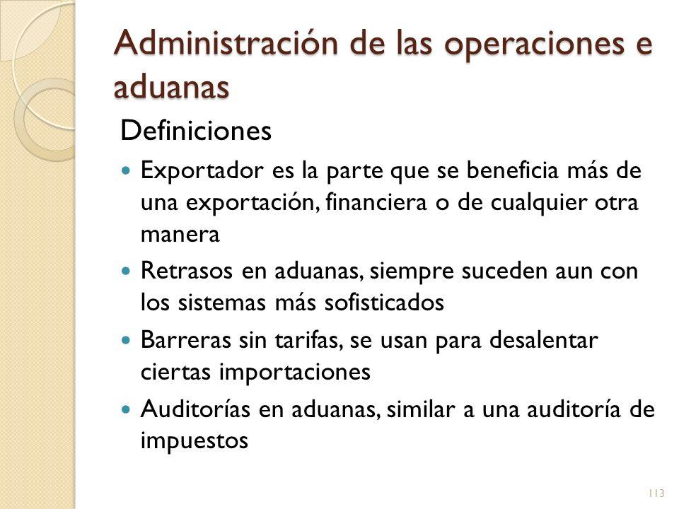 Administración de las operaciones e aduanas Definiciones Exportador es la parte que se beneficia más de una exportación, financiera o de cualquier otr