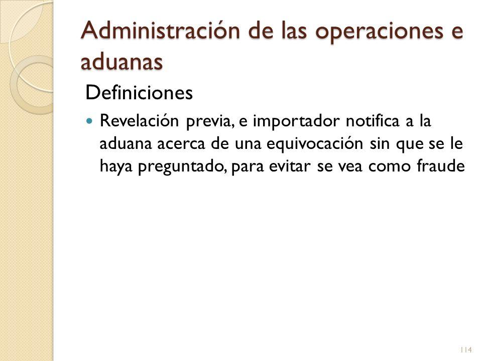 Administración de las operaciones e aduanas Definiciones Revelación previa, e importador notifica a la aduana acerca de una equivocación sin que se le