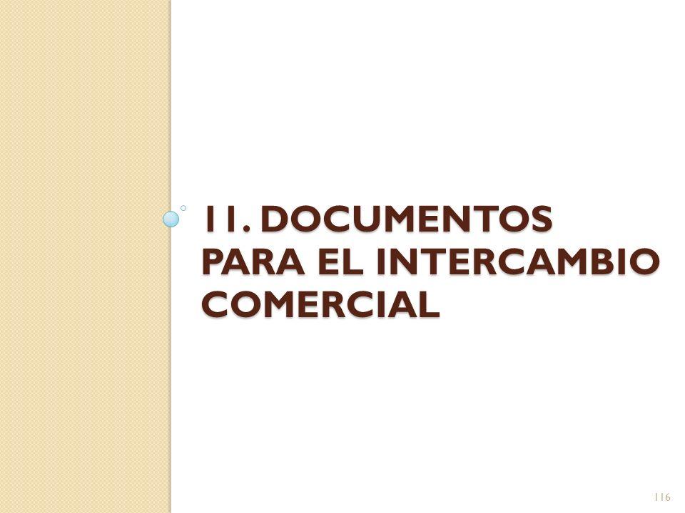 11. DOCUMENTOS PARA EL INTERCAMBIO COMERCIAL 116