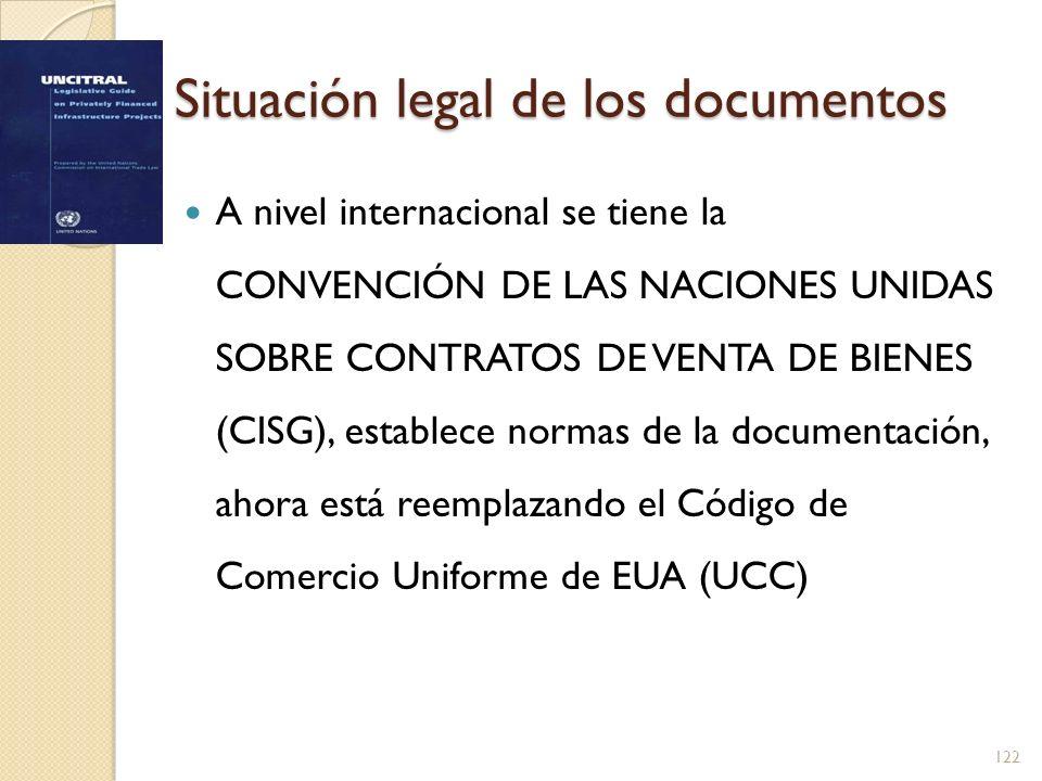 Situación legal de los documentos A nivel internacional se tiene la CONVENCIÓN DE LAS NACIONES UNIDAS SOBRE CONTRATOS DE VENTA DE BIENES (CISG), estab