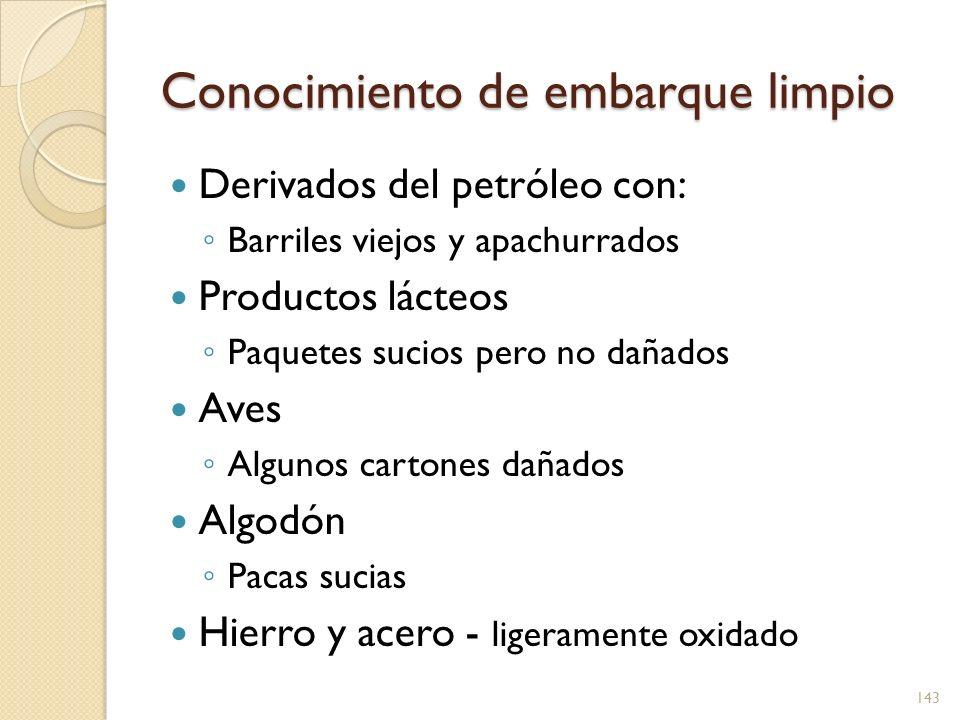 Conocimiento de embarque limpio Derivados del petróleo con: Barriles viejos y apachurrados Productos lácteos Paquetes sucios pero no dañados Aves Algu