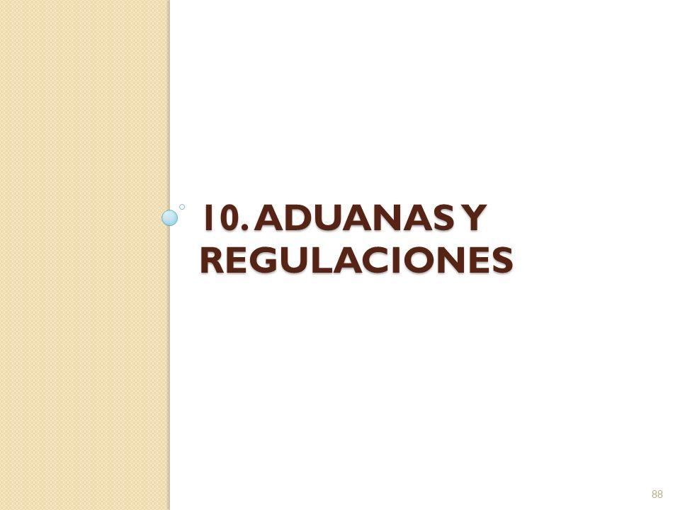 10. ADUANAS Y REGULACIONES 88