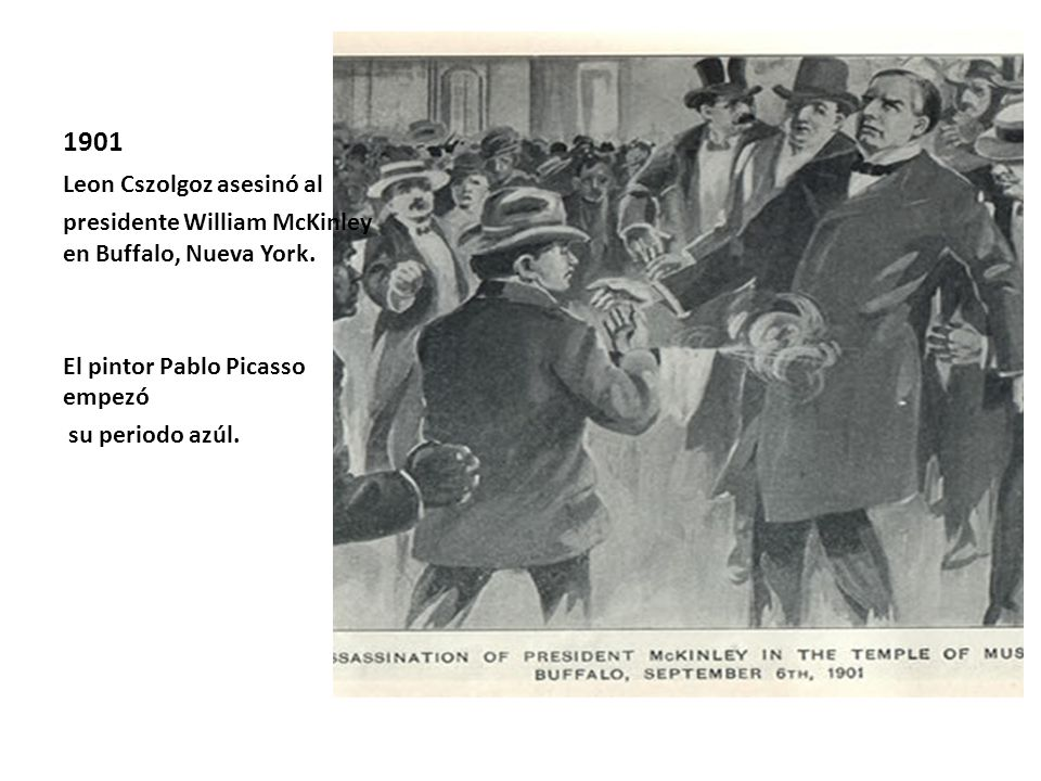 1901 Leon Cszolgoz asesinó al presidente William McKinley en Buffalo, Nueva York.