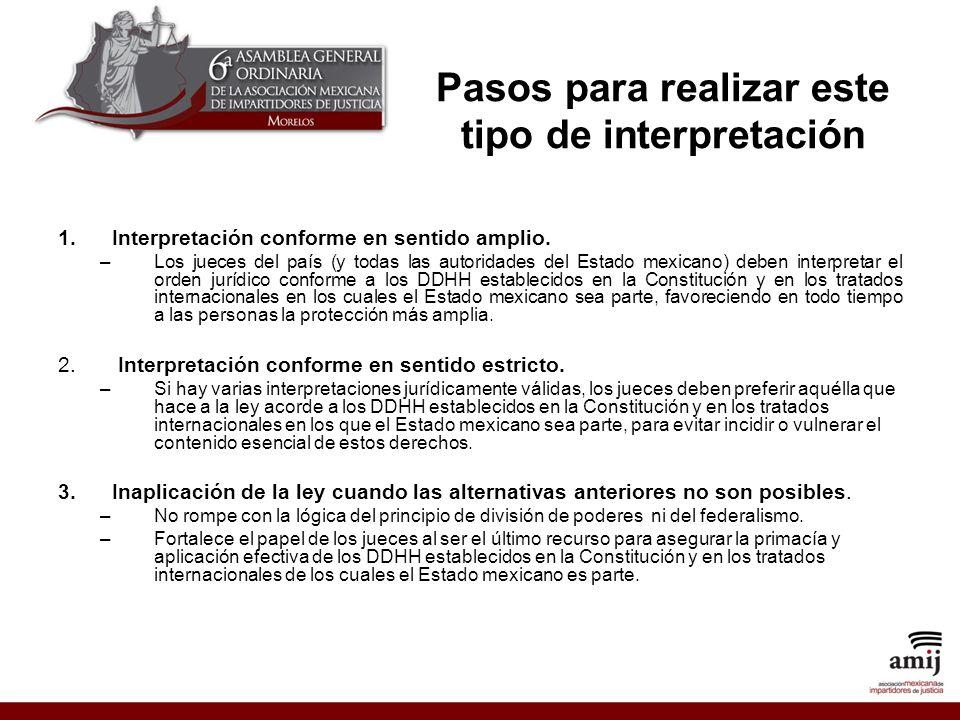 Pasos para realizar este tipo de interpretación 1.Interpretación conforme en sentido amplio.