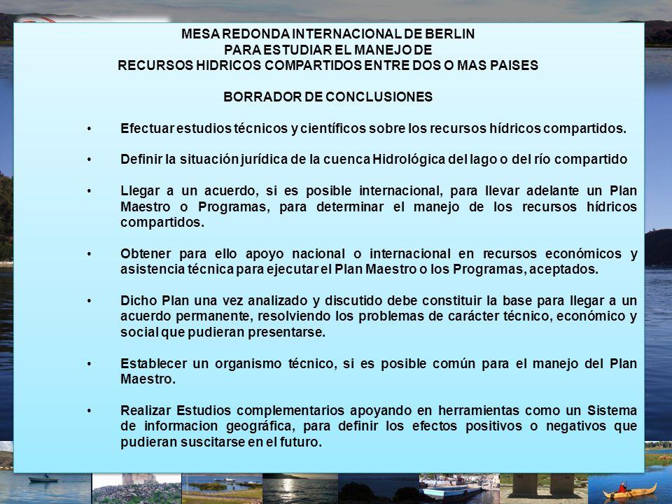 MESA REDONDA INTERNACIONAL DE BERLIN PARA ESTUDIAR EL MANEJO DE RECURSOS HIDRICOS COMPARTIDOS ENTRE DOS O MAS PAISES BORRADOR DE CONCLUSIONES Efectuar