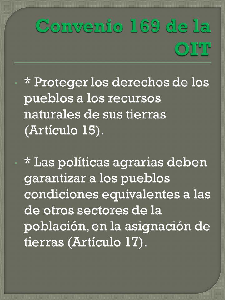* Proteger los derechos de los pueblos a los recursos naturales de sus tierras (Artículo 15).