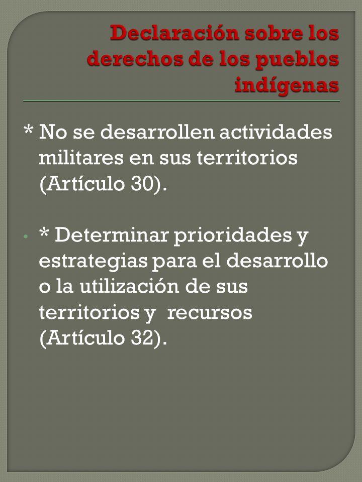 * No se desarrollen actividades militares en sus territorios (Artículo 30).