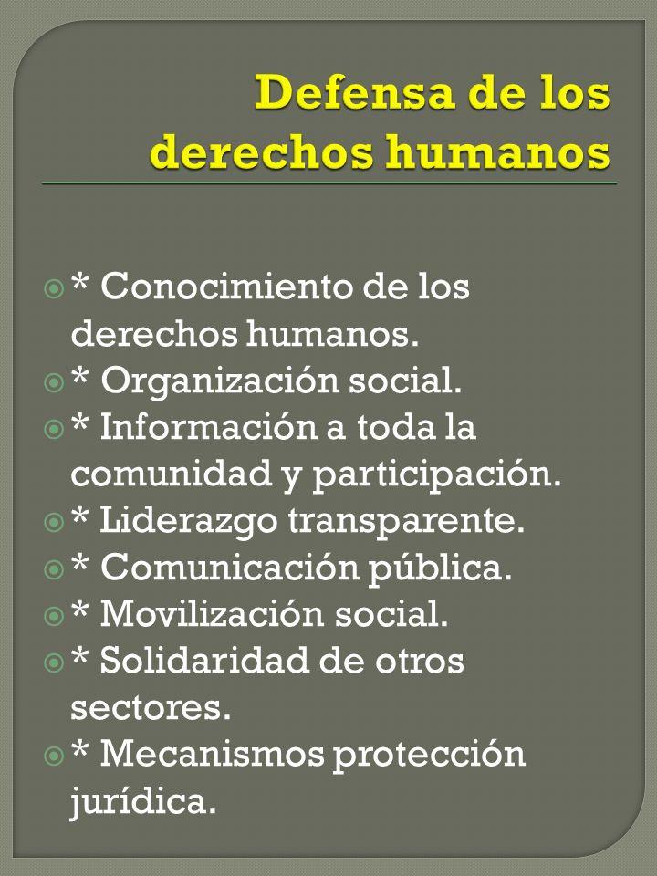 * Conocimiento de los derechos humanos.* Organización social.