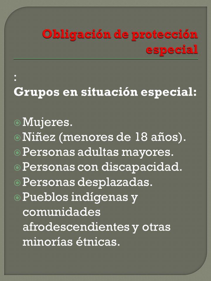 : Grupos en situación especial: Mujeres.Niñez (menores de 18 años).