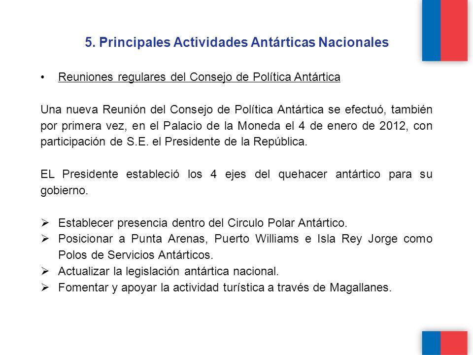 5. Principales Actividades Antárticas Nacionales Reuniones regulares del Consejo de Política Antártica Una nueva Reunión del Consejo de Política Antár