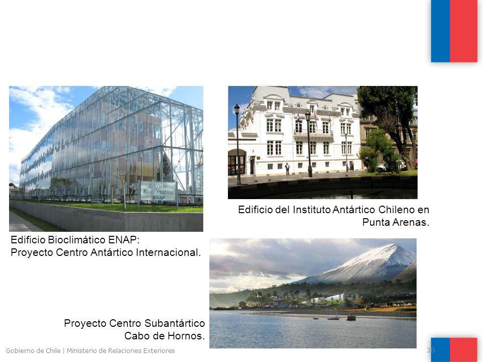 Gobierno de Chile | Ministerio de Relaciones Exteriores 30 Edificio Bioclimático ENAP: Proyecto Centro Antártico Internacional.