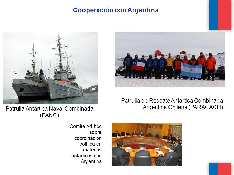 Patrulla Antártica Naval Combinada (PANC) Patrulla de Rescate Antártica Combinada Argentina Chilena (PARACACH) Cooperación con Argentina Comité Ad-hoc sobre coordinación política en materias antárticas con Argentina