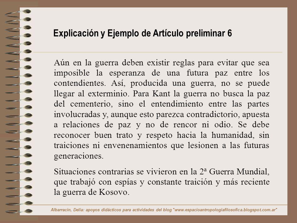Explicación y Ejemplo de Artículo preliminar 6 Aún en la guerra deben existir reglas para evitar que sea imposible la esperanza de una futura paz entr