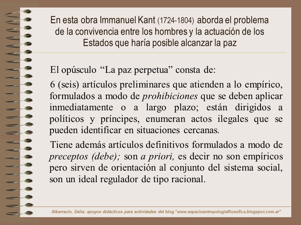 En esta obra Immanuel Kant (1724-1804) aborda el problema de la convivencia entre los hombres y la actuación de los Estados que haría posible alcanzar