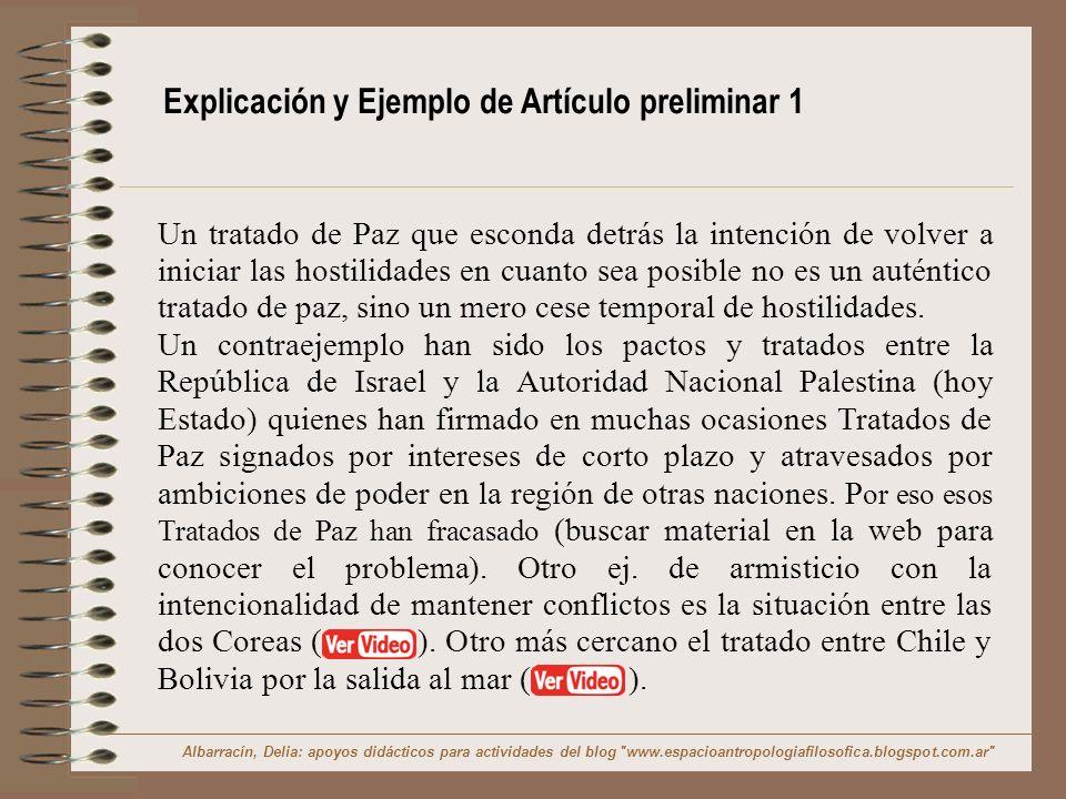 Explicación y Ejemplo de Artículo preliminar 1 Un tratado de Paz que esconda detrás la intención de volver a iniciar las hostilidades en cuanto sea po
