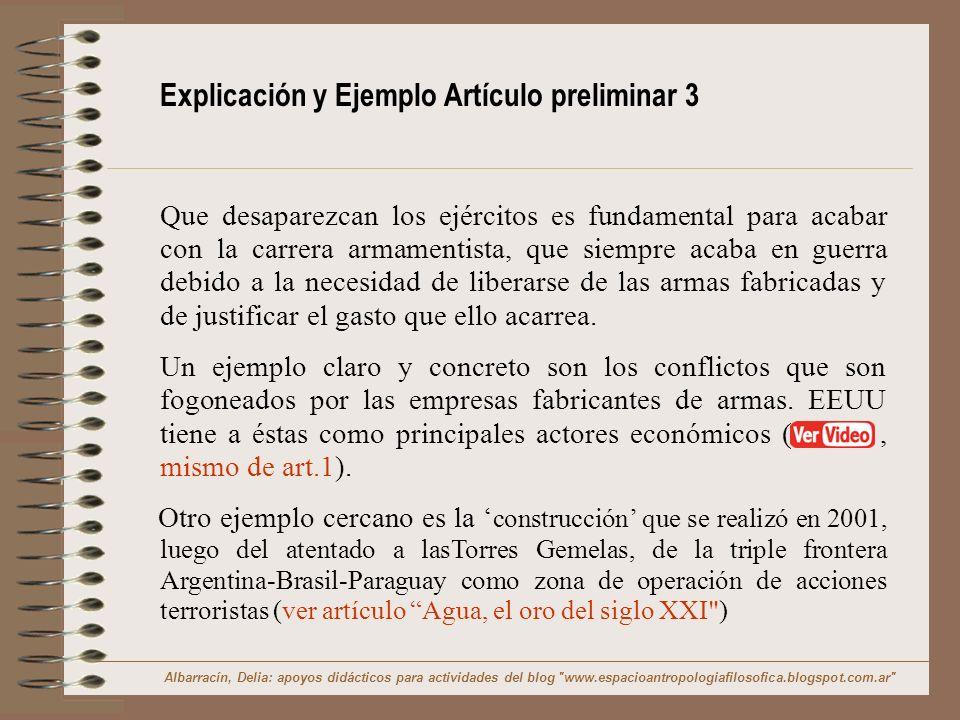 Explicación y Ejemplo Artículo preliminar 3 Que desaparezcan los ejércitos es fundamental para acabar con la carrera armamentista, que siempre acaba e