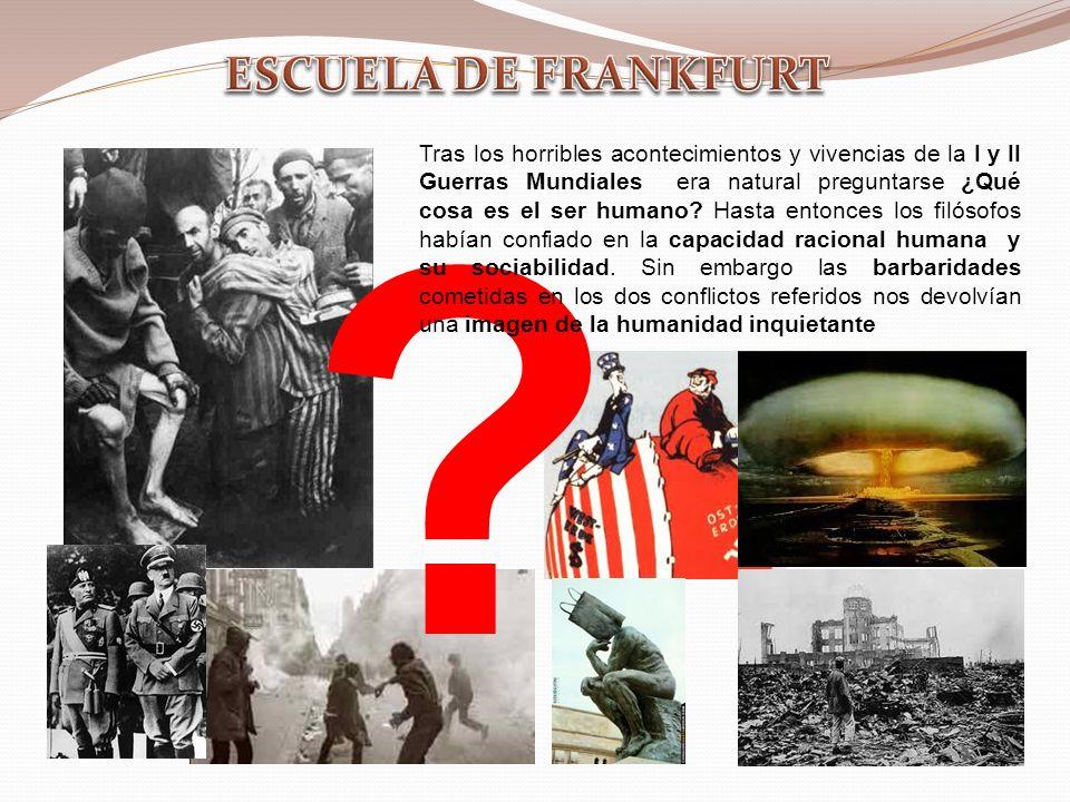 ? Tras los horribles acontecimientos y vivencias de la I y II Guerras Mundiales era natural preguntarse ¿Qué cosa es el ser humano? Hasta entonces los