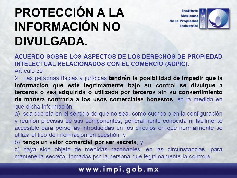 PROTECCIÓN A LA INFORMACIÓN NO DIVULGADA. ACUERDO SOBRE LOS ASPECTOS DE LOS DERECHOS DE PROPIEDAD INTELECTUAL RELACIONADOS CON EL COMERCIO (ADPIC): Ar