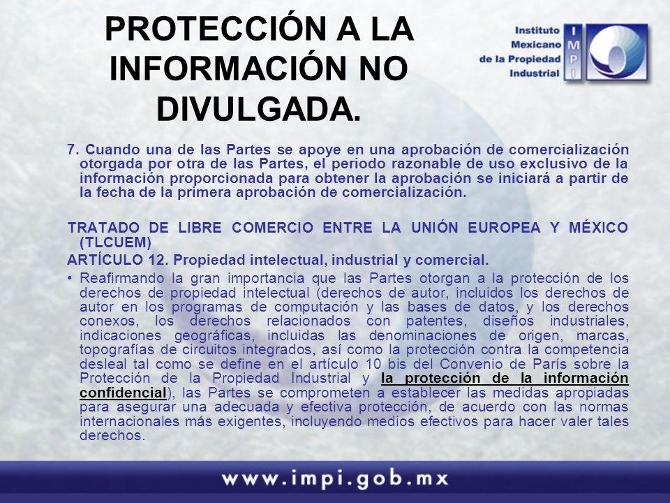 PROTECCIÓN A LA INFORMACIÓN NO DIVULGADA.7.