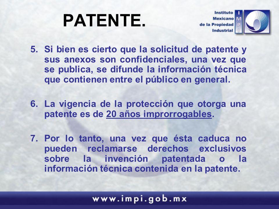 PATENTE. 5.Si bien es cierto que la solicitud de patente y sus anexos son confidenciales, una vez que se publica, se difunde la información técnica qu