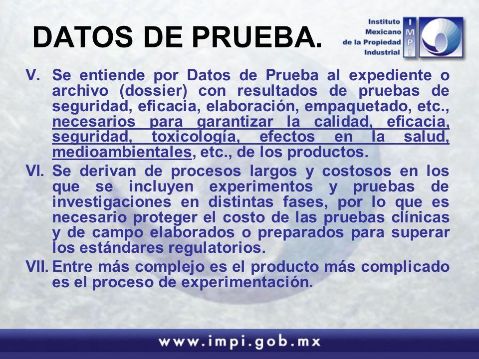 DATOS DE PRUEBA. V.Se entiende por Datos de Prueba al expediente o archivo (dossier) con resultados de pruebas de seguridad, eficacia, elaboración, em