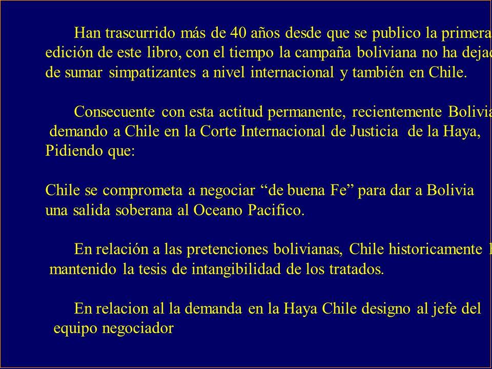 Han trascurrido más de 40 años desde que se publico la primera edición de este libro, con el tiempo la campaña boliviana no ha dejado de sumar simpatizantes a nivel internacional y también en Chile.