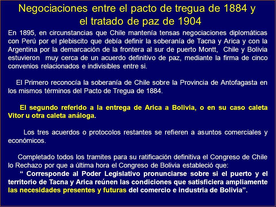 En 1895, en circunstancias que Chile mantenía tensas negociaciones diplomáticas con Perú por el plebiscito que debía definir la soberanía de Tacna y Arica y con la Argentina por la demarcación de la frontera al sur de puerto Montt, Chile y Bolivia estuvieron muy cerca de un acuerdo definitivo de paz, mediante la firma de cinco convenios relacionados e indivisibles entre si.
