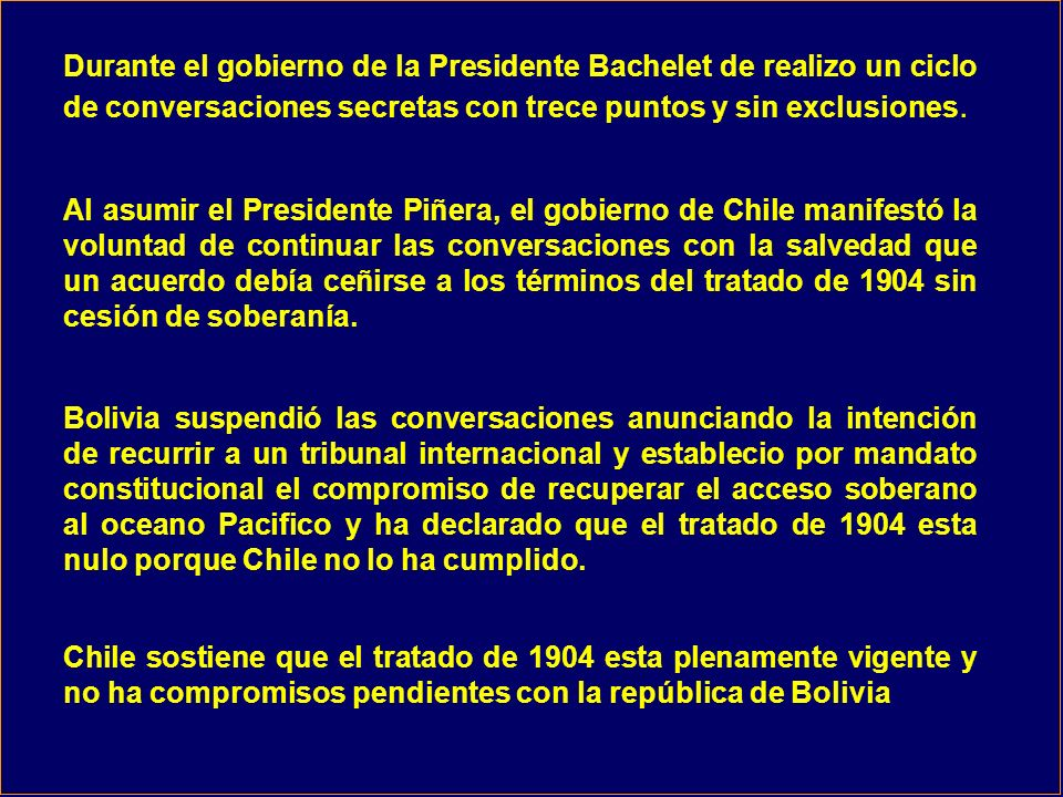 Durante el gobierno de la Presidente Bachelet de realizo un ciclo de conversaciones secretas con trece puntos y sin exclusiones.