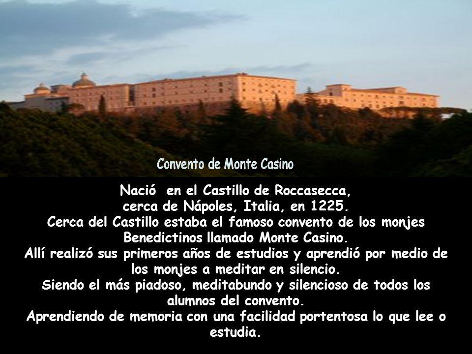 Nació en el Castillo de Roccasecca, cerca de Nápoles, Italia, en 1225.