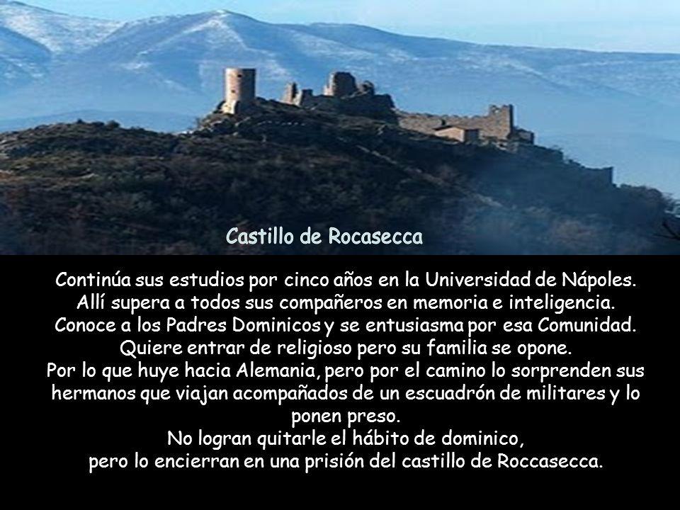 Nació en el Castillo de Roccasecca, cerca de Nápoles, Italia, en 1225. Cerca del Castillo estaba el famoso convento de los monjes Benedictinos llamado