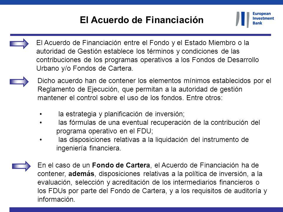 El Acuerdo de Financiación entre el Fondo y el Estado Miembro o la autoridad de Gestión establece los términos y condiciones de las contribuciones de