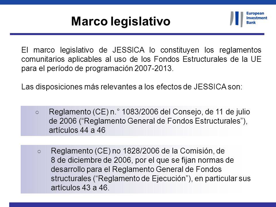 El marco legislativo de JESSICA lo constituyen los reglamentos comunitarios aplicables al uso de los Fondos Estructurales de la UE para el período de