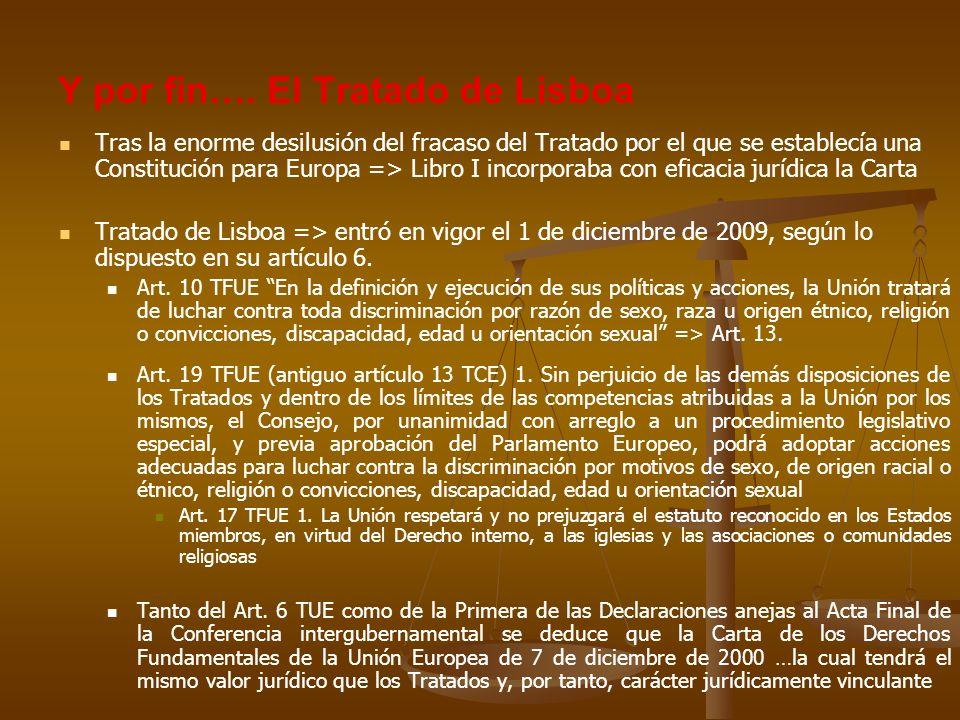 Y por fin…. El Tratado de Lisboa Tras la enorme desilusión del fracaso del Tratado por el que se establecía una Constitución para Europa => Libro I in