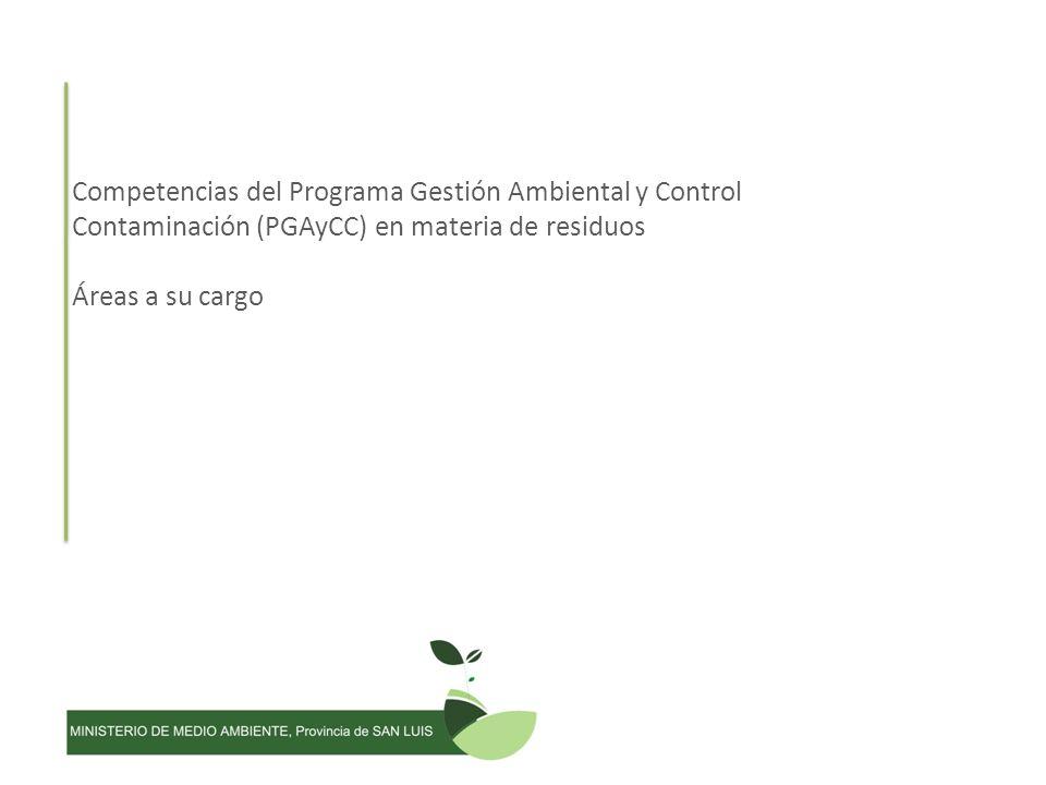 Competencias del Programa Gestión Ambiental y Control Contaminación (PGAyCC) en materia de residuos Áreas a su cargo
