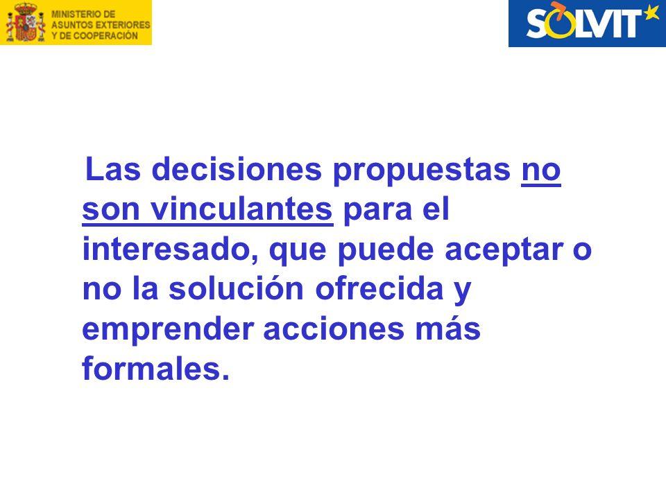 Las decisiones propuestas no son vinculantes para el interesado, que puede aceptar o no la solución ofrecida y emprender acciones más formales.