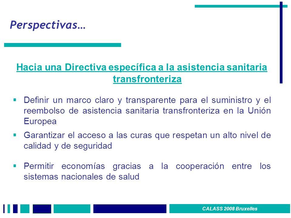 Perspectivas… Hacia una Directiva específica a la asistencia sanitaria transfronteriza Definir un marco claro y transparente para el suministro y el r