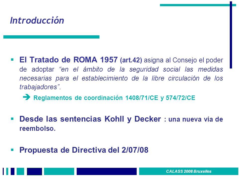 Introducción El Tratado de ROMA 1957 (art.42) asigna al Consejo el poder de adoptar en el ámbito de la seguridad social las medidas necesarias para el establecimiento de la libre circulación de los trabajadores.