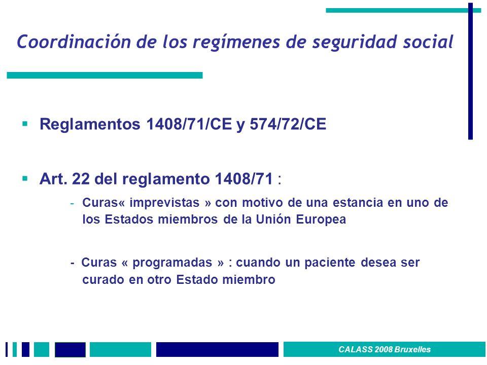 C oordinación de los regímenes de seguridad social Reglamentos 1408/71/CE y 574/72/CE Art. 22 del reglamento 1408/71 : -Curas« imprevistas » con motiv
