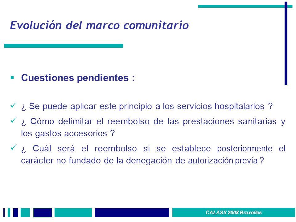 Evolución del marco comunitario Cuestiones pendientes : ¿ Se puede aplicar este principio a los servicios hospitalarios ? ¿ Cómo delimitar el reembols