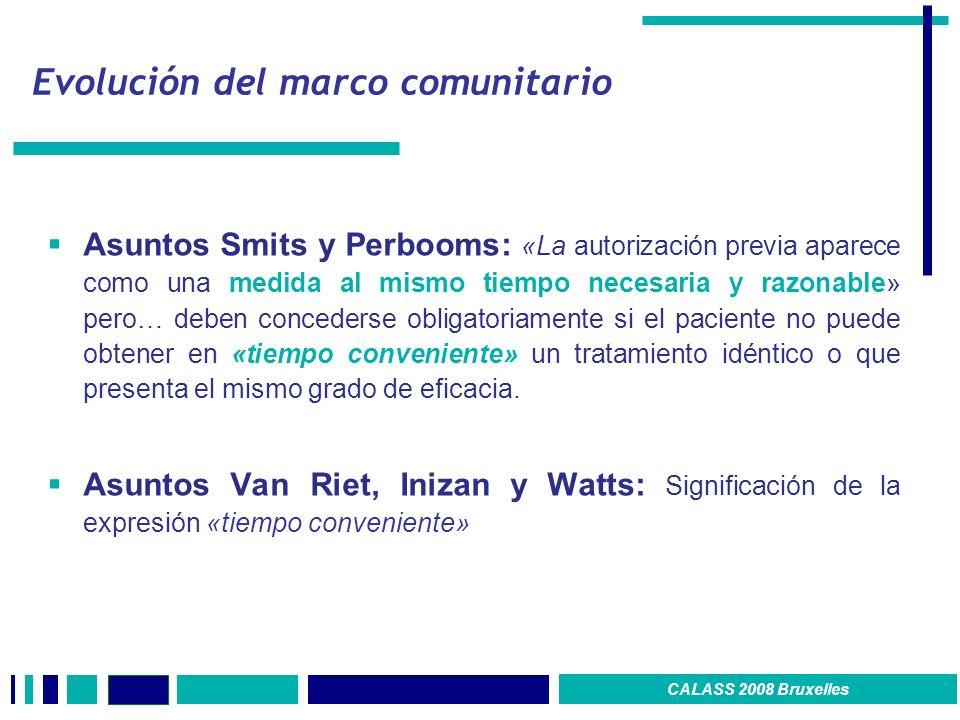 Evolución del marco comunitario Asuntos Smits y Perbooms: «La autorización previa aparece como una medida al mismo tiempo necesaria y razonable» pero…