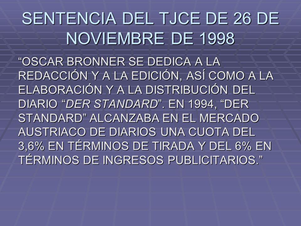 SENTENCIA DEL TJCE DE 26 DE NOVIEMBRE DE 1998 OSCAR BRONNER SE DEDICA A LA REDACCIÓN Y A LA EDICIÓN, ASÍ COMO A LA ELABORACIÓN Y A LA DISTRIBUCIÓN DEL